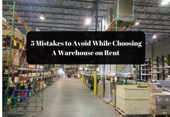 5 Mistakes to Avoid While Choosing a Warehouse on Rent